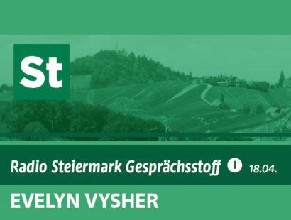 """""""Gesprächsstoff"""" mit Evelyn Vysher auf Radio Steiermark"""